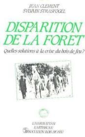 Disparition De La Foret : Quelles Solutions A La ... - Couverture - Format classique