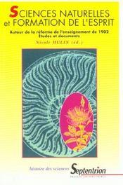 Sciences naturelles et formation de l'esprit. autour de la reforme de l'enseignement de 1902 : etud - Intérieur - Format classique