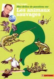 Mes Droles De Questions Sur Les Animaux Sauvages - Intérieur - Format classique