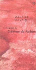 La sagesse du créateur de parfum - Couverture - Format classique