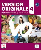 VERSION ORIGINALE T.4 ; niveau B2 ; livre de l'élève + cd - Couverture - Format classique