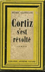 Cortiz S'Est Revolte. - Couverture - Format classique