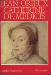 Catherine De Medicis Ou La Reine Noire. - Couverture - Format classique