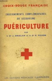 Puericulture. Enseignements Complementaires Du Secourisme De La Croix Rouge Francaise. - Couverture - Format classique