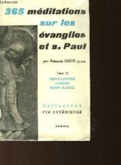 365 Meditations Sur Les Evangiles Et S. Paul - Tome 2 - Septuagesime - Careme - Temps Pascal - Couverture - Format classique