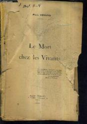 Le Mort Chez Les Vivants - Piece En 3 Actes Representee Pour La Premiere Fois A Bordeaux Au Grand Theatre Le 5 Decembre 1927. - Couverture - Format classique