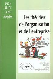 Les Theories De L'Organisation Et De L'Entreprise Decf Descf Capet Agregation - Intérieur - Format classique