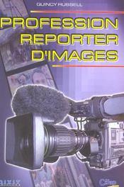 Profession : reporter d'images - Intérieur - Format classique