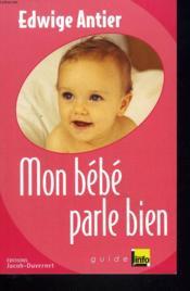 Mon bebe parle bien - Couverture - Format classique