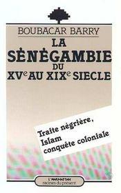 La Senegambie Du Xv Au Xix Siecle - Intérieur - Format classique