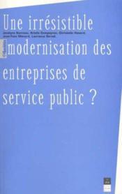 Irresistible modernisation des entreprises deservice public - Couverture - Format classique