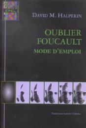Oublier Foucault ; mode d'emploi - Couverture - Format classique