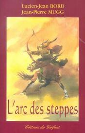 L'arc des steppes etude historique et technique de l'archerie des peuples nomades d'eurasie - Intérieur - Format classique