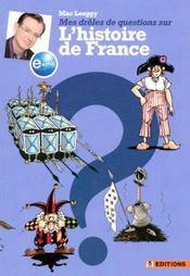 Mes Droles De Questions Sur L'Histoire De France - Intérieur - Format classique