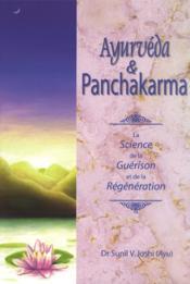 Ayurvéda & panchakarma ; la science de la guérison et de la régénération - Couverture - Format classique