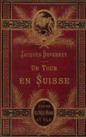 Un tour en Suisse, histoire, science, monuments, paysans - Couverture - Format classique