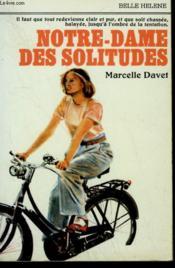 Notre Dame Des Solitudes. Collection : A La Belle Helene. - Couverture - Format classique