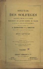 Solfege Des Solfeges - Volume 3d - Contenant Un Grand Nombre De Lecons D'Auteurs Anciens Et Modernes. - Couverture - Format classique
