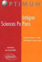 Integrer Sciences Po Paris Nouvelles Epreuves 1re Annee Methodologie Et Sujets Corriges - Intérieur - Format classique