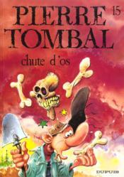 Pierre Tombal t.15 ; chute d'os - Couverture - Format classique