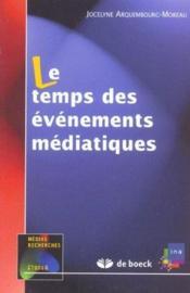 Le temps des évènements médiatiques - Couverture - Format classique