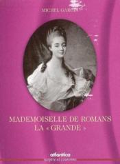 Mademoiselle De Romans La Grande - Couverture - Format classique
