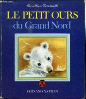 Petit Ours Du Grand Nord - Couverture - Format classique