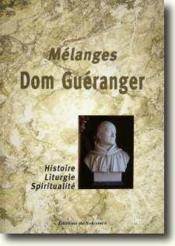Mélanges Dom Guéranger ; histoire, liturgie, spiritualité - Couverture - Format classique