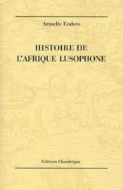 Histoire de l'Afrique lusophone (3e édition) - Couverture - Format classique