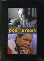 20 minutes pour la mort ; Robert Brasillach : le procès expédié - Couverture - Format classique
