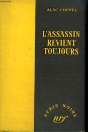 L'Assassin Revient Toujours. ( Mr. Denning Drives North). Collection : Serie Noire Sans Jaquette N° 172 - Couverture - Format classique