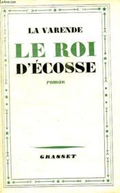 Le Roi D Ecosse. - Couverture - Format classique