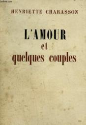 L'Amour Et Quelques Couples. - Couverture - Format classique
