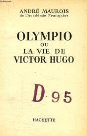 Olympio Ou La Vie De Victor Hugo - Couverture - Format classique