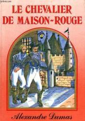Le Chevalier De Maison-Rouge - Couverture - Format classique