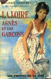 La Loire, Agnes Et Les Garcons - Couverture - Format classique