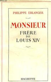 Monsieur Frere De Louis Xiv - Couverture - Format classique
