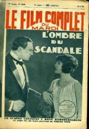 Le Film Complet Du Mardi N° 909 - 9eme Annee - L'Ombre Du Scandale - Couverture - Format classique