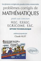 Problemes Corriges De Mathematiques Poses Aux Concours Hec Essec Ecricome Esc Option Technologie - Intérieur - Format classique