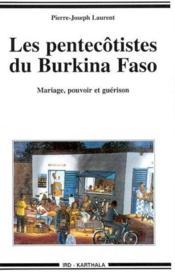 Les pentecotistes du birkina faso ; mariage, pouvoir et guerison - Couverture - Format classique