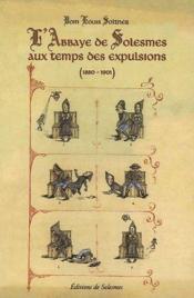 L'abbaye de Solesmes au temps des expulsions (1880-1901) - Couverture - Format classique
