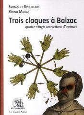 Trois claques à Balzac ; quatre-vingts corrections d'auteur - Intérieur - Format classique