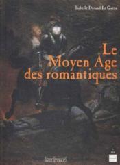 Le moyen âge des romantiques - Couverture - Format classique