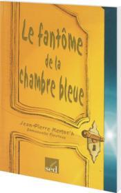 Les Cles Du Francais ; Le Fantôme De La Chambre Bleue ; Cm2 - Couverture - Format classique