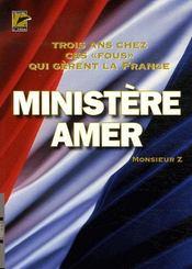 Ministere Amer ; Trois Ans Chez Ces Fous Qui Gerent La France - Intérieur - Format classique