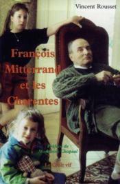Francois Mitterrand Et Les Charentes - Couverture - Format classique