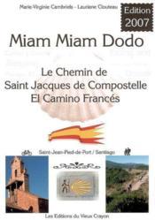 Miam-Miam-Dodo Camino Frances ; St-Jean-Pied-De-Port-St-Jacques De Compostelle (Edition 2007) - Couverture - Format classique