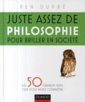 telecharger Juste assez de philosophie pour briller en societe – les 50 grandes idees que vous devez connaitre livre PDF en ligne gratuit