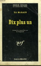 Dix Plus Un. Collection : Serie Noire N° 904 - Couverture - Format classique