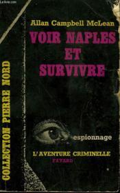 Voir Naples Et Survivre. Collection L'Aventure Criminelle N° 129 - Couverture - Format classique